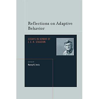 Reflexionen über Adaptive Behavior: Essays in Honor of J.E.R. so (Bradford Books (Taschenbuch))