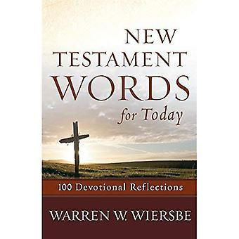 Mots du nouveau Testament pour aujourd'hui: 100 réflexions dévotionnels