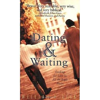 Dating och väntar: söker kärlek i alla de rätta ställena