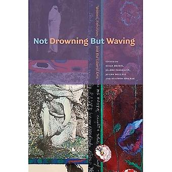 Niet verdrinken maar zwaaien: Vrouwen, feminisme en de vrije kunsten