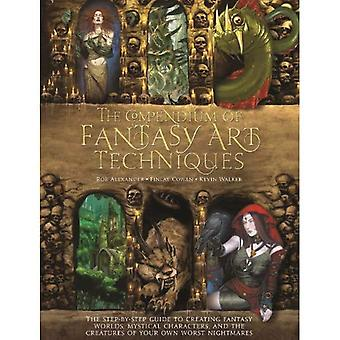 The Compendium of Fantasy Art Techniques: The Step-By-Step Guide to Creating Fantasy Worlds, Mystical Characters...