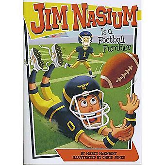 Jim Nasium Is a Football Fumbler