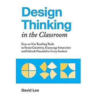 Concevoir la pensée en classe: outils d'enseignement facile à utiliser pour favoriser la créativité, stimuler l'Innovation et libérer le potentiel de chaque élève
