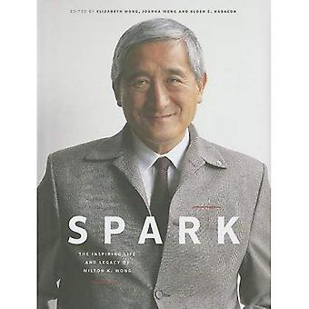 Spark: The Inspiring Life and Legacy of Milton K. Wong