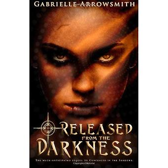 Released from the Darkness: 2 (Concealed in the Shadows)