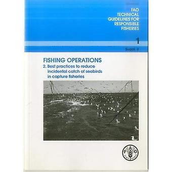 Fishing Operations: 2: Best Practices to Reduce Incidental Catch of Seabirds in Capture Fisheries (FAO Technical Guidelines for Responsible Fisheries)