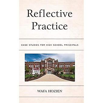 Reflective Practice: Case Studies for High School Principals
