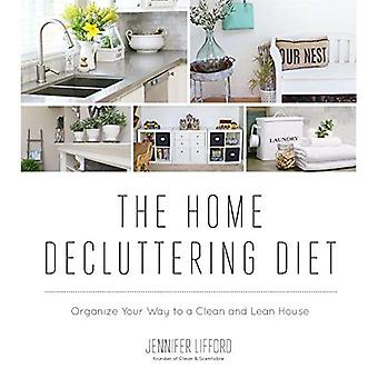 The Home Decluttering Diet:� Organize Your Way to a Clean and Lean House
