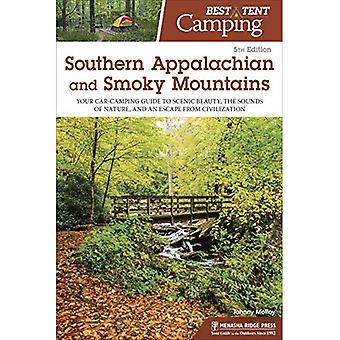 Best Tent Camping: Southern� Appalachian and Smoky Mountains: Your Car-Camping Guide to Scenic Beauty, the Sounds of Nature, and an Escape from Civilization� (Best Tent Camping)