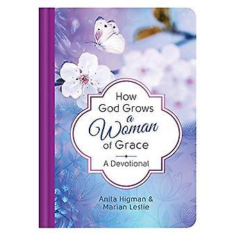 How God Grows a Woman of Grace: A Devotional
