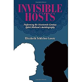 Invisible Hosts: Performing the Nineteenth-Century Spirit Medium's Autobiography