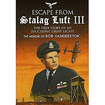 Escape from Stalag Luft III: The True Story of My� Successful Great Escape