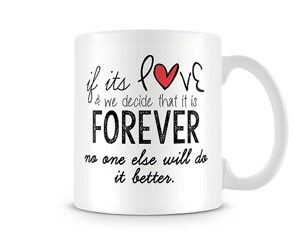 If Its Love Forever Mug