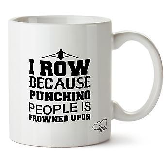 Hippowarehouse я грести, потому что пробивая людей является неодобрением печатных кружка Кубок керамические 10oz