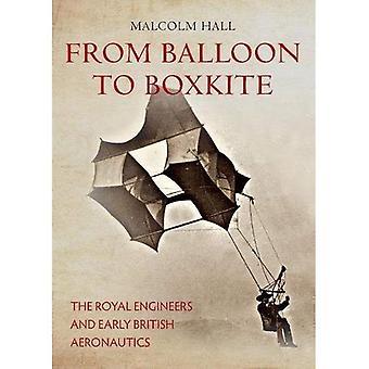 Vom Ballon zur Boxkite: die Royal Engineers und frühen britischen Luftfahrt