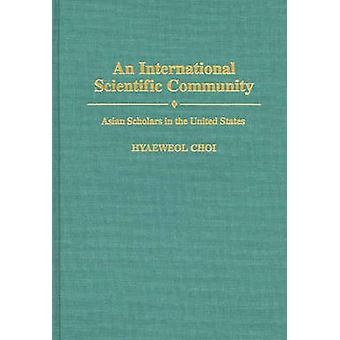 Une communauté scientifique internationale Asian Scholars in the United States par Bystydziendki & Jill M.