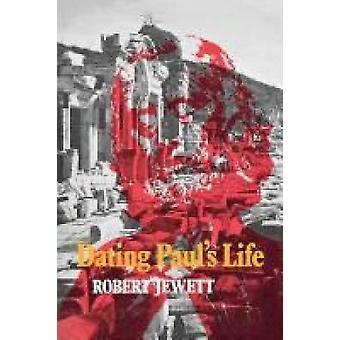 Dating Pauls Life by Jewett & Robert