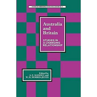 Australia and Britain Studies in a Changing Relationship by Homs & James