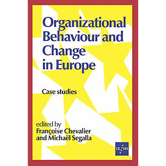 Organizational Behaviour and Change in Europe Case Studies by Segalla & Michael