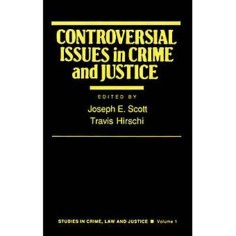 Controversial Issues in Crime and Justice by Scott & Joseph