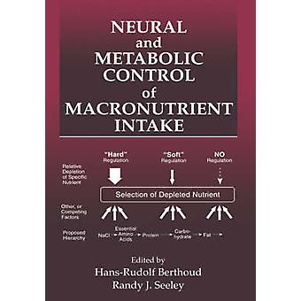 Neurale en metabole controle van macronutriënten inname door Berthoud & HansRudolf