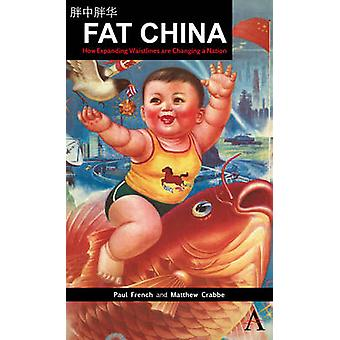 Fat China How Expanding Waistlines Are Changing a Nation by French & Paul