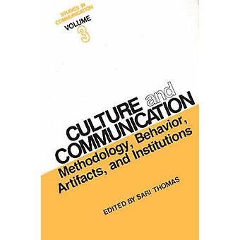 Studies in Communication Volume 3 Culture and Communication Methodology Behavior Artifacts and Institutions by Thomas & Sari