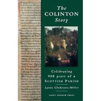 The Colinton Story Celebrating 900 Years of a Scottish Parish by GladstoneMillar & Lynne