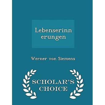 Lebenserinnerungen  Scholars Choice Edition by Siemens & Werner von