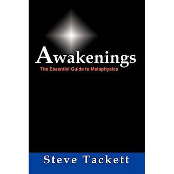 AWAKENINGS  THE ESSENTIAL GUIDE TO METAPHYSICS by Tackett & Steve