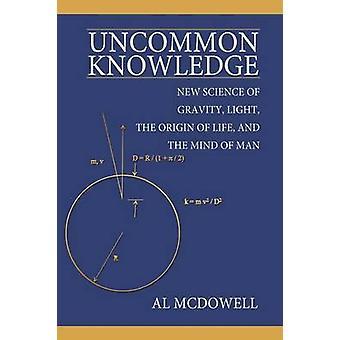 Conoscenza rara nuova scienza di gravità chiaro l'origine della vita e la mente dell'uomo di McDowell & Al