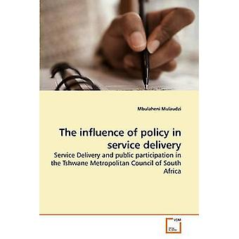 The influence of policy in service delivery by Mulaudzi & Mbulaheni