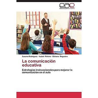 La Comunicacion Educativa by Rodriguez Susana
