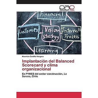 Implantacin del Balanced Scorecard y clima organizacional by Castillo Vergara Mauricio