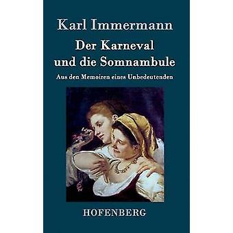 Der Karneval und die Somnambule by Karl Immermann