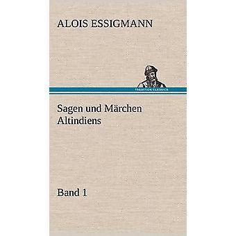 Sagen Und Marchen Altindiens banda 1 por Essigmann & Alois