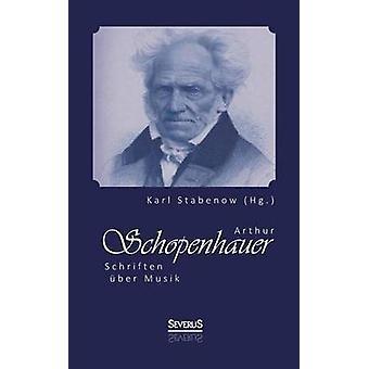 Arthur Schopenhauer Schriften ber Musik by Stabenow Hg. & Karl