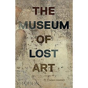 Museet av förlorad konst av Noah Charney - 9780714875842 bok