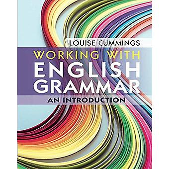 Working with English Grammar - An Introduction by Working with English