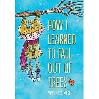 How I Learned to Fall Out� of Trees
