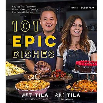 101 Recipes Every Cook Needs to Know: Chef-Style Flavors and Fundamental Techniques to Make You Cook Like a Pro at Home