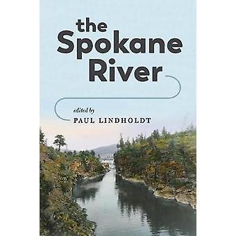 The Spokane River by Paul Lindholdt - 9780295743134 Book