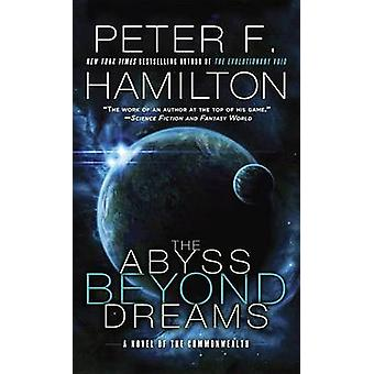 The Abyss Beyond Dreams - A Novel of the Commonwealth by Peter F Hamil
