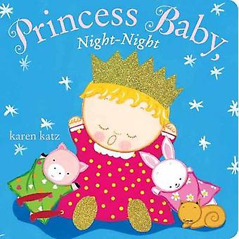 Princess Baby - Night-Night by Karen Katz - 9780385378482 Book