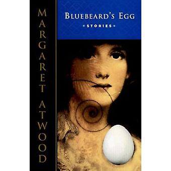 Bluebeard's Egg by Margaret Atwood - 9780385491044 Book