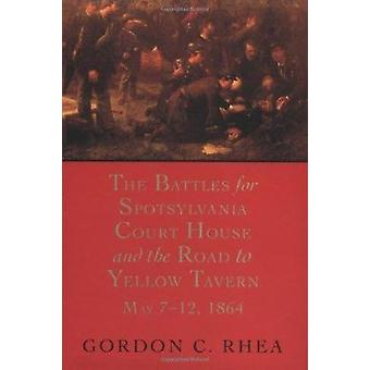 The Battles for Spotsylvania Court House and the Road to Yellow Taver