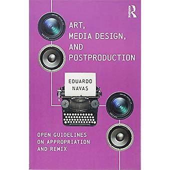 Art - Media Design - and Postproduction - Open Guidelines on Appropria