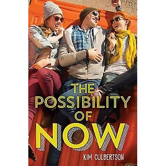 The Possibility of Now by Kim A Culbertson - 9781338134711 Book