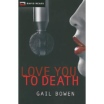 Love You to Death by Gail Bowen - 9781554692620 Book