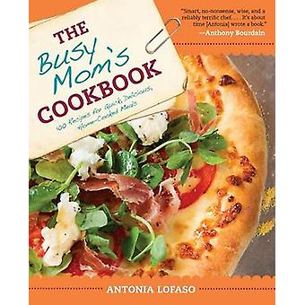 The Busy Mom's Cookbook - 100 Recipes for Quick - Delicious - Home-Coo